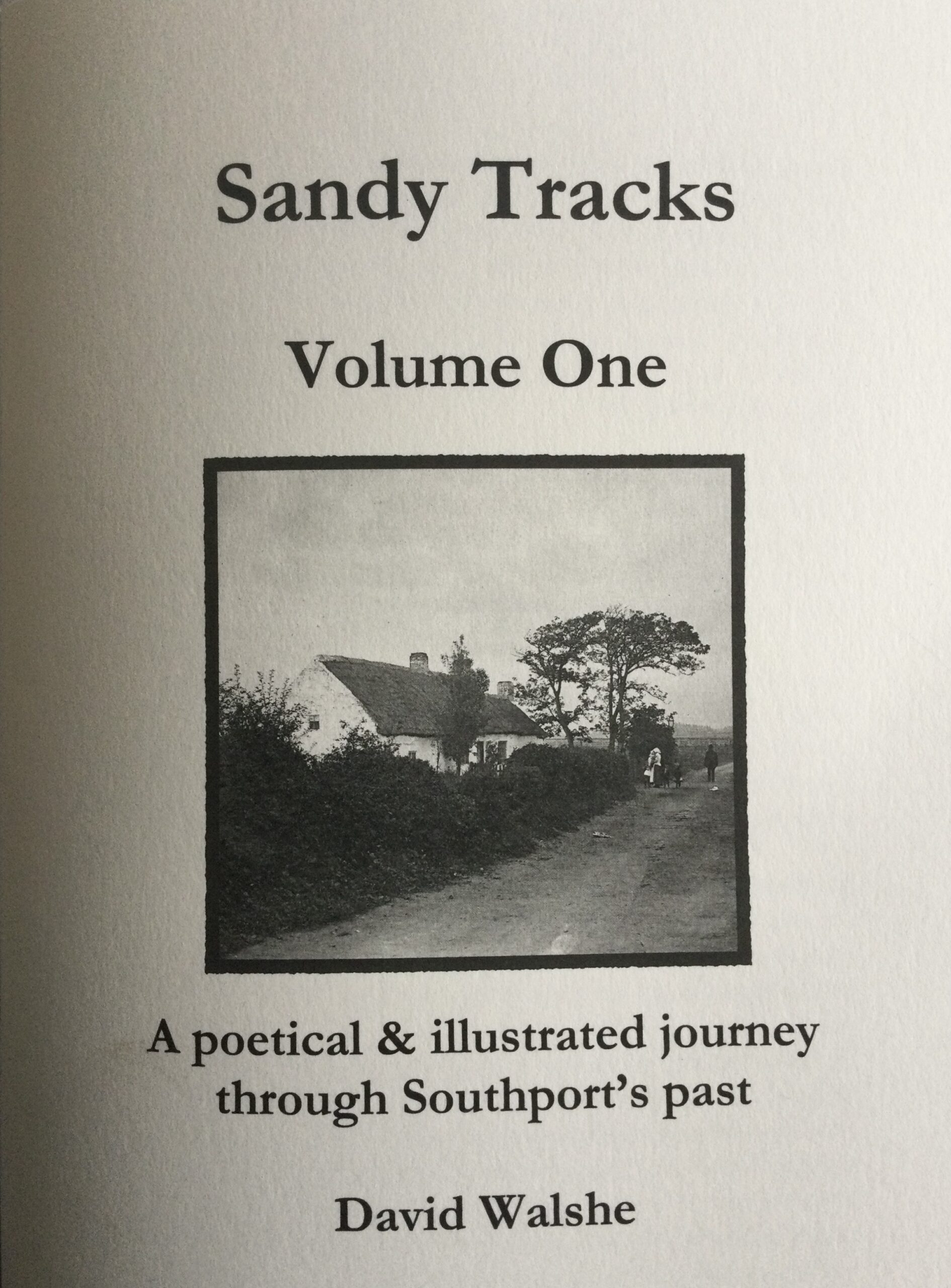 Sandy Tracks by David Walshe is a unique collection of local history themed poems and paired illustrations. Image copyright David Walshe